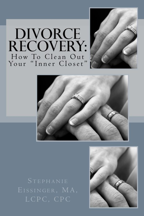"""Self Help Book: Divorce Recovery: How To Clean Out Your """"Inner Closet"""" by Stephanie Eissinger"""