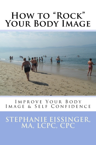 """How to """"Rock"""" Your Body Image Self Help book by Stephanie Eissinger"""