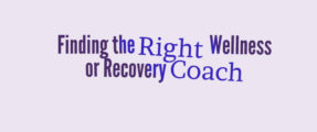 Finding the right wellness or recovery coach