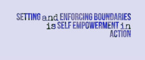 setting and enforcing boundaries is self empowerment in action