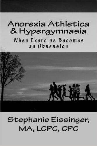 Book Resource: Anorexia Athletica & Hypergymnasia: When Exercise Becomes an Obsession by Stephanie Eissinger