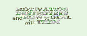 motivation-destroyers-how-to-deal-with-them
